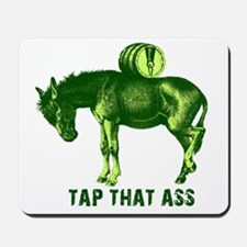 Tap That Ass Funny Beer Humor Mousepad