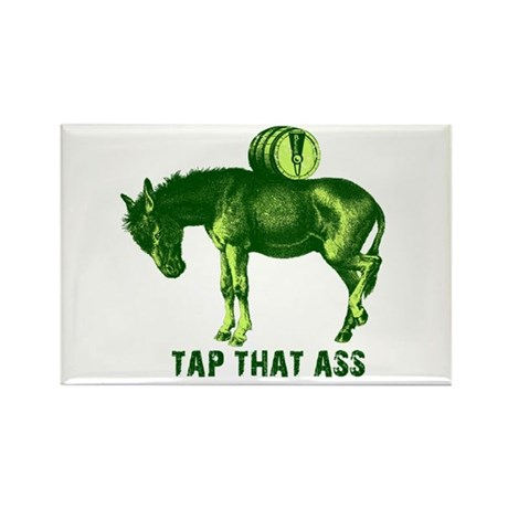 Tap That Ass Funny Beer Humor Rectangle Magnet (10