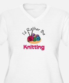 I'd Rather Be Knitting T-Shirt
