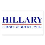 Hillary Clinton - Change we DO Believe! Sticker (R