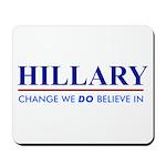 Hillary Clinton - Change we DO Believe! Mousepad