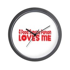 A Food Service Person Loves Me Wall Clock