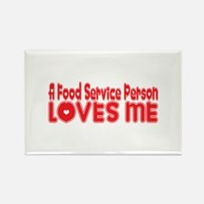 A Food Service Person Loves Me Rectangle Magnet (1