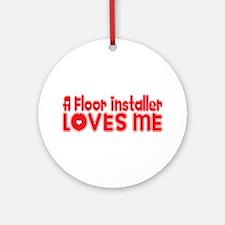 A Floor Installer Loves Me Ornament (Round)