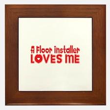 A Floor Installer Loves Me Framed Tile
