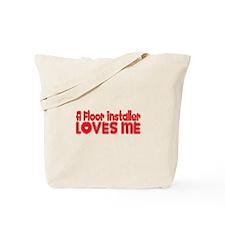 A Floor Installer Loves Me Tote Bag