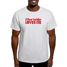 A Floor Installer Loves Me T-Shirt