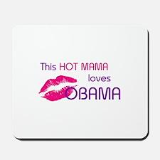 THIS HOT MAMA LOVES OBAMA Mousepad