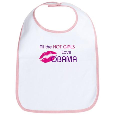 ALL THE HOT GIRLS LOVE OBAMA Bib