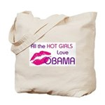 ALL THE HOT GIRLS LOVE OBAMA Tote Bag
