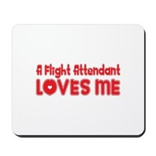A Flight Attendant Loves Me Mousepad
