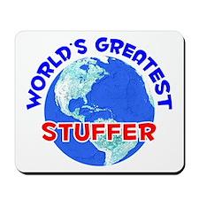 World's Greatest Stuffer (E) Mousepad