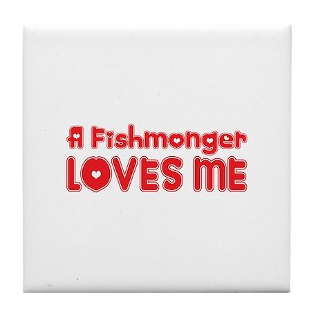 A Fishmonger Loves Me Tile Coaster