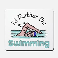 I'd Rather Be Swimming Mousepad