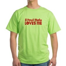 A First Mate Loves Me T-Shirt