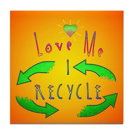 Love Me I Recycle Tile Coaster