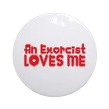 An Exorcist Loves Me Ornament (Round)