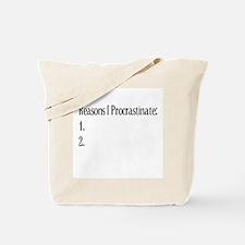 Reasons I Procrastinate Tote Bag