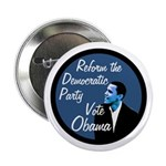 Reform the Democratic Party Vote Obama Pin