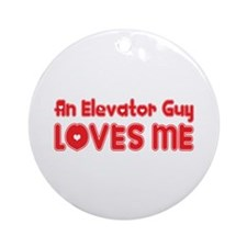 An Elevator Guy Loves Me Ornament (Round)