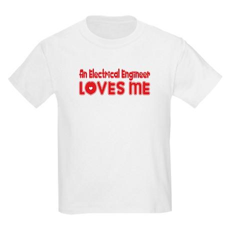 An Electrical Engineer Loves Me Kids Light T-Shirt