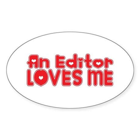 An Editor Loves Me Oval Sticker