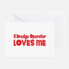 A Dredge Operator Loves Me Greeting Card