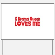 A Drama Queen Loves Me Yard Sign