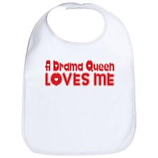 A Drama Queen Loves Me Bib