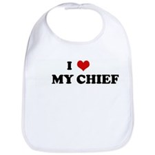I Love      MY CHIEF Bib
