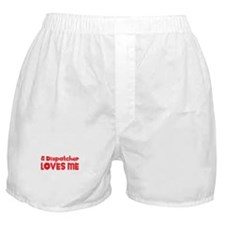 A Dispatcher Loves Me Boxer Shorts