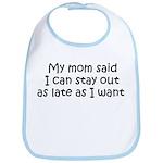Funny My Mom Said Bib
