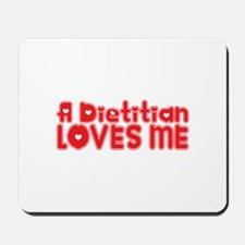 A Dietitian Loves Me Mousepad