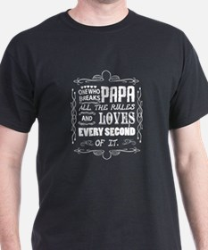 Papa Breaks The Rules T-Shirt, Loves Every T-Shirt
