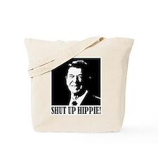"Ronald Reagan says ""SHUT UP HIPPIE!"" Tote Bag"