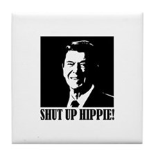 "Ronald Reagan says ""SHUT UP HIPPIE!"" Tile Coaster"
