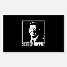 "Ronald Reagan says ""SHUT UP HIPPIE!"" Decal"