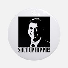 "Ronald Reagan says ""SHUT UP HIPPIE!"" Ornament (Rou"