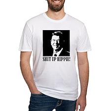 """Ronald Reagan says """"SHUT UP HIPPIE!"""" Shirt"""
