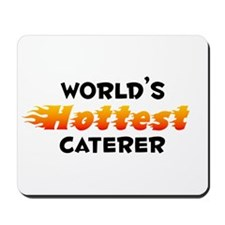 World's Hottest Caterer (B) Mousepad