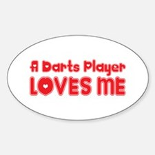 A Darts Player Loves Me Oval Decal