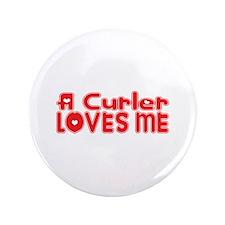 "A Curler Loves Me 3.5"" Button"