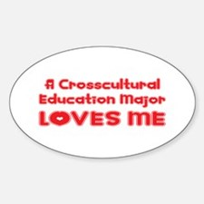 A Crosscultural Education Major Loves Me Decal