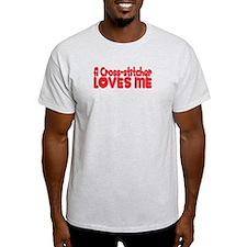 A Cross_stitcher Loves Me T-Shirt