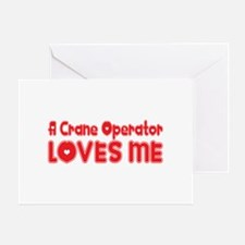 A Crane Operator Loves Me Greeting Card