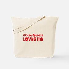 A Crane Operator Loves Me Tote Bag
