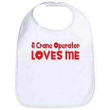 A Crane Operator Loves Me Bib