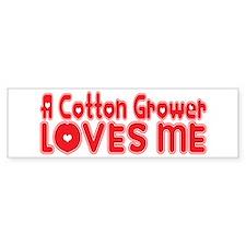 A Cotton Grower Loves Me Bumper Bumper Sticker