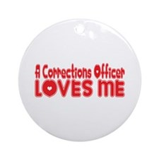 A Corrections Officer Loves Me Ornament (Round)