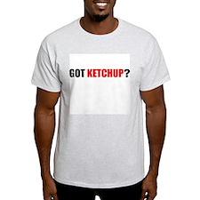 Got Ketchup T-Shirt